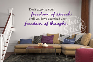 Don't exercise your freedom of speech
