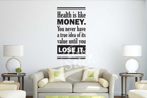 Health is like money
