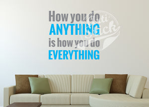 How you do anything