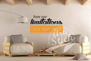 Know your limitations, then defy them