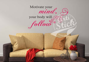 Motivate your mind, your body will follow