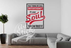 That thing we call intuition - it's your soul. You can trust it