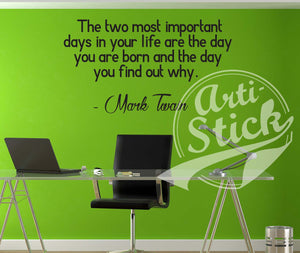The two most important days in your life...