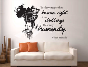 To deny people their human right, is to challenge their very humanity.
