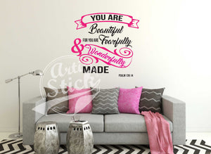 You are beautiful, for your are fearfully and wonderfully made.