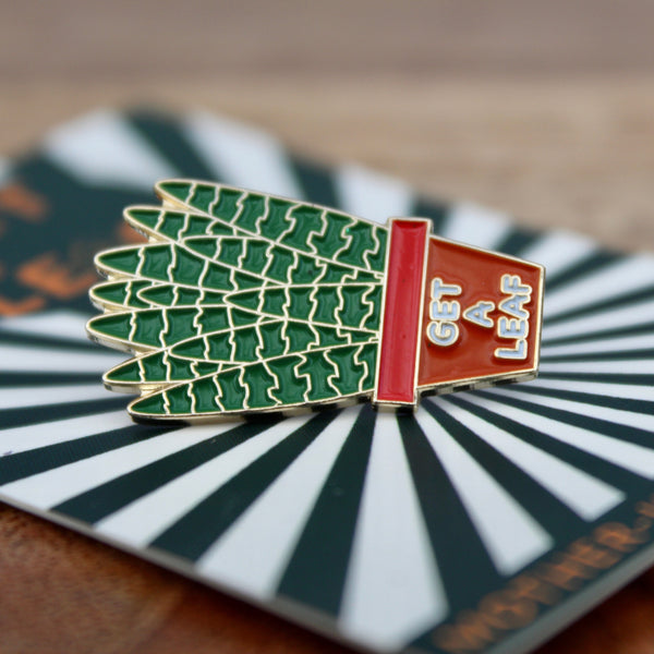 Get A Leaf Enamel Pin Badge