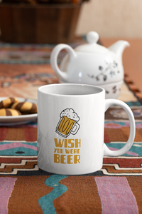 Lustige Sprüche Tasse - Wish you were Beer