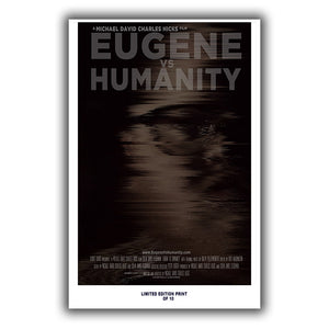 "Eugene Vs  Humanity (Transmission Poster) - 12""x18 *Signed & Numbered*"