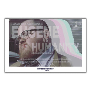 "Eugene Vs  Humanity (Prisma Festival Poster) - 12""x18"" *Signed & Numbered*"