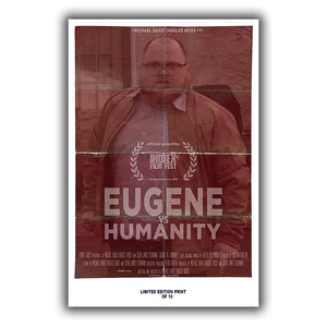 "Eugene Vs  Humanity (IndieX Film Festival Poster) - 12""x18"" *Signed & Numbered*"