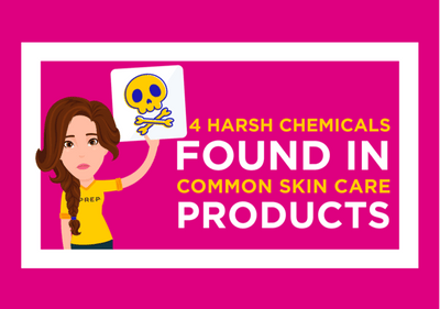 4 Harsh Chemicals found in Common Skin Care Products