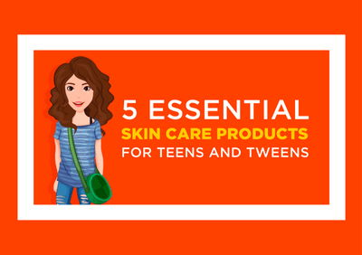 5 Essential Skin Care Products for Teens and Tweens