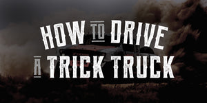 How To Drive A Trick Truck