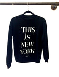 THIS IS NEW YORK CREW NECK SWEATSHIRT