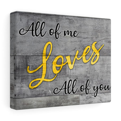 Canvas Wall Art: All of Me Loves All of You