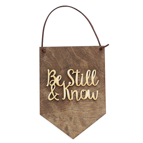 """Be Still & Know"" Laser Cut Wooden Wall Banner"
