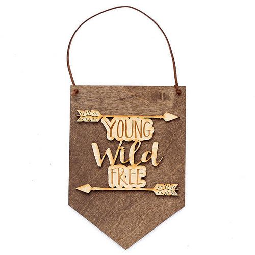 """Young Wild Free"" Laser Cut Wooden Wall Banner"