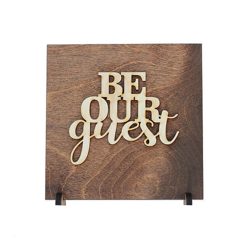 """Be Our Guest"" Laser Cut Wood Sign"