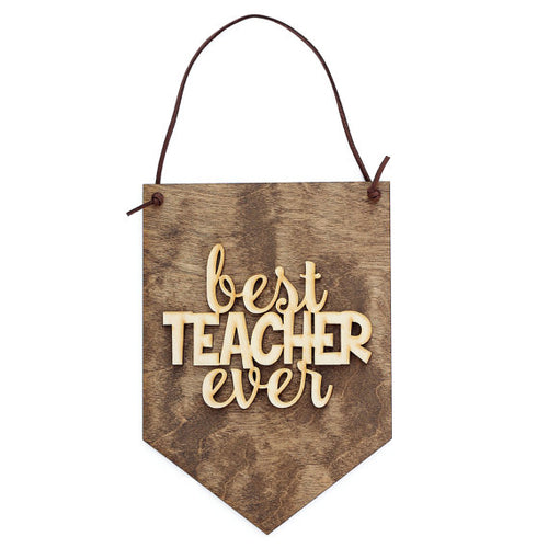 """Best Teacher Ever"" Laser Cut Wood Wall Hanging"
