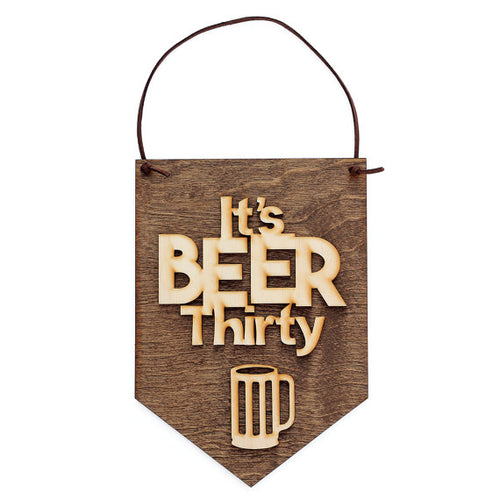 """It's Beer Thirty"" Laser Cut Wood Wall Hanging"