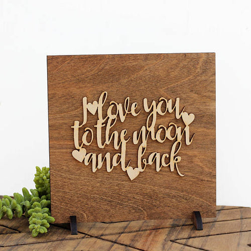 laser cut wood sign I Love You to the Moon /& Back
