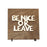 """Be Nice or Leave"" Laser Cut Wooden Wall Banner"
