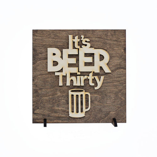 """It's Beer Thirty"" Laser Cut Wood Sign"