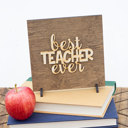 """Best Teacher Ever"" Laser Cut Wood Sign"