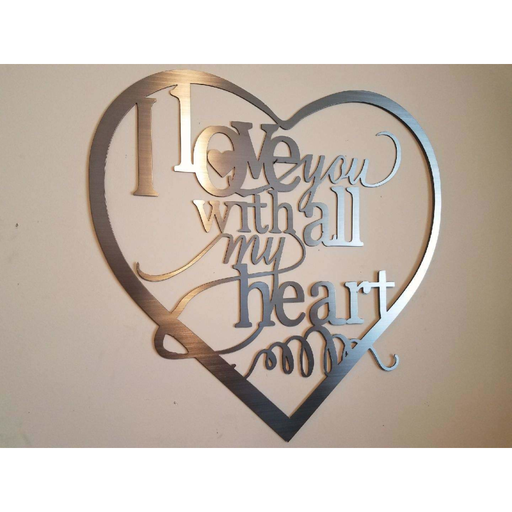 I Love you with all my Heart / Metal Art