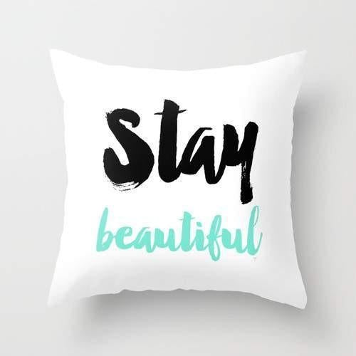 """Stay Beautiful"" Throw Pillow"