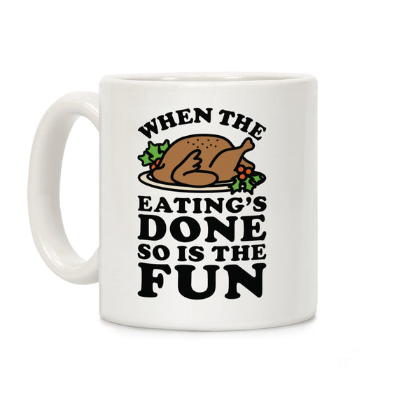 when,eating's,done,fun,coffee,mug,cup,ceramic