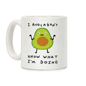 coffee,mug,gift,avocado,know,what.i'm,doing,lookhuman