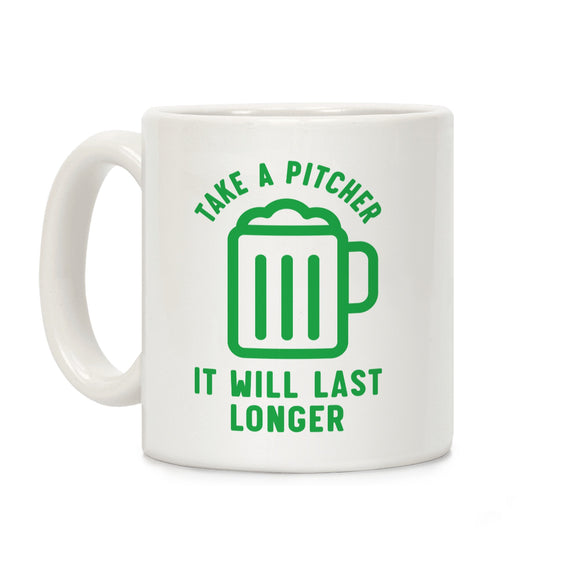 take,beer,pitcher,last,longer,coffee,mug,st,patricks,day,cup,ceramic