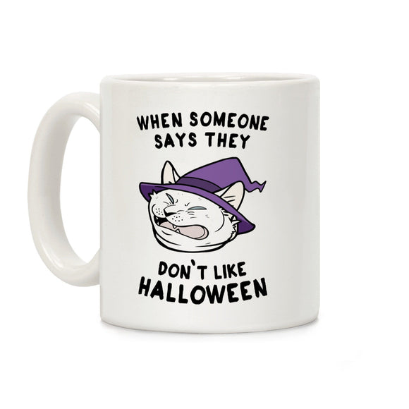 when,someone,says,don't,like,Halloween,coffee,mug,cup,gift