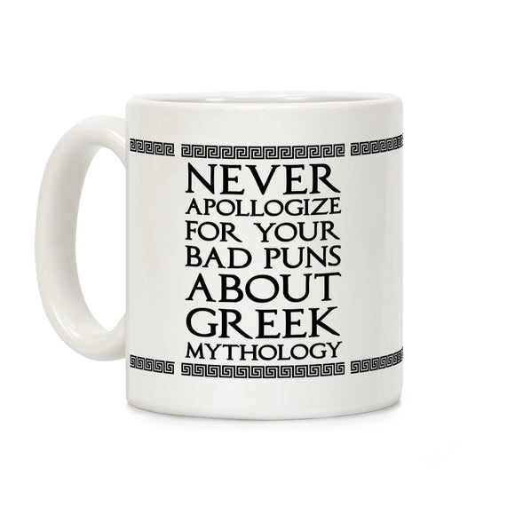coffee,mug,never,apologize,bad,puns,greek,mythology,ceramic,cup