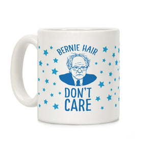 bernie,sanders,hair,don't,care,coffee,mug,cup,ceramic