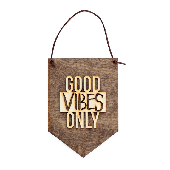 sign,handmade,good vibes only,made in USA,woodwork