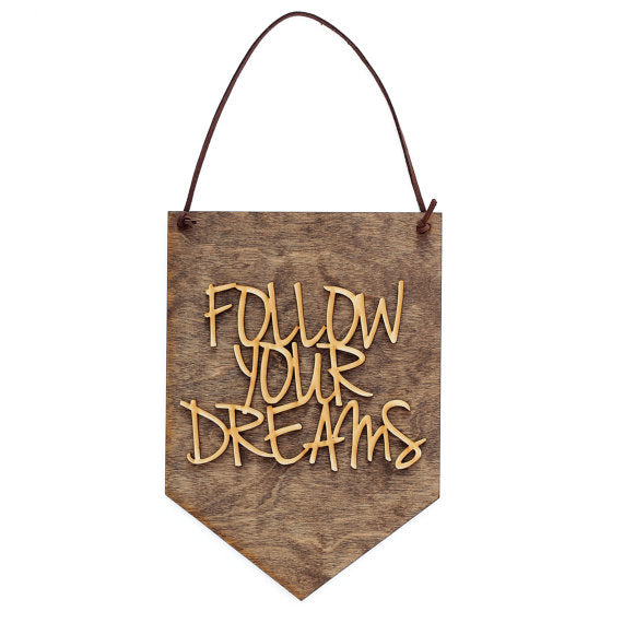 sign,handmade,follow your dreams,made in USA,woodwork
