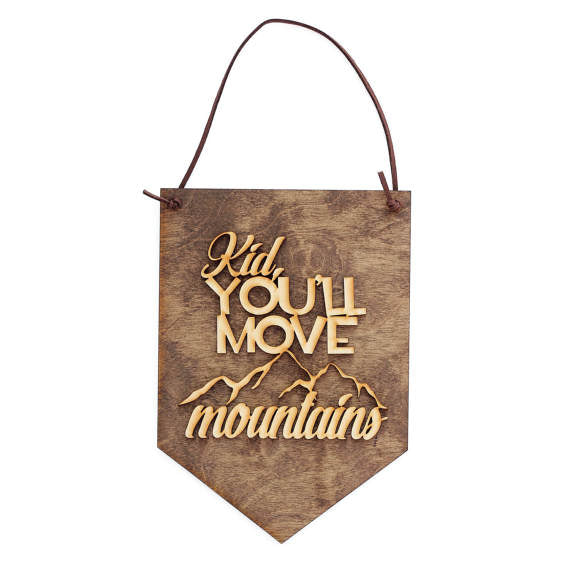 banner,kid,move,mountains,wood,sign,handmade,woodwork