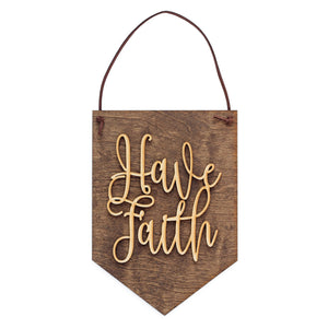 have faith,sign, banner,handmade,made in USA,woodwork