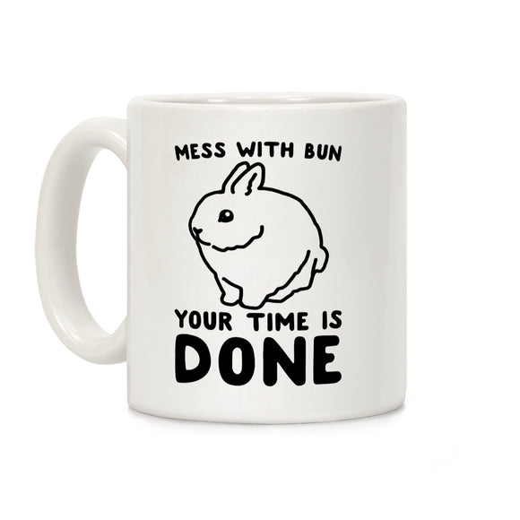 mess,with,bun,your,time done,coffee,mug,cup,rabbit,bunny,ceramic