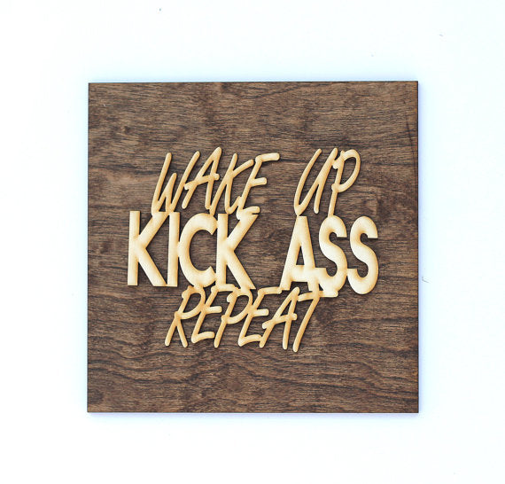 wake up kick ass repeat,sign,wood,home decor,handmade,woodwork