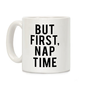 but,first,nap,time,coffee,mug,cup,ceramic