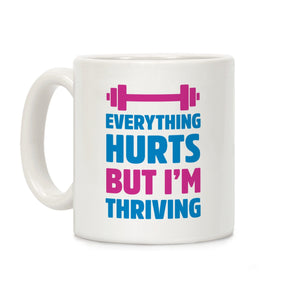 coffee,mug,everything,hurts,but,i'm,thriving,gym,workout