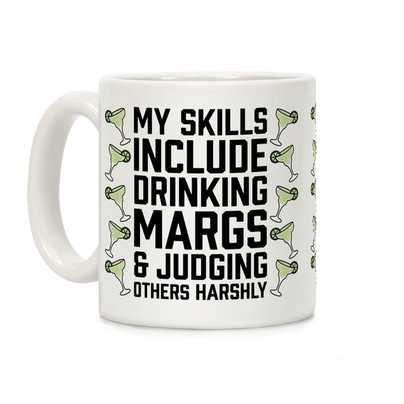 coffee,mug,my,skills,include,drinking,judging,others,harshly,margs