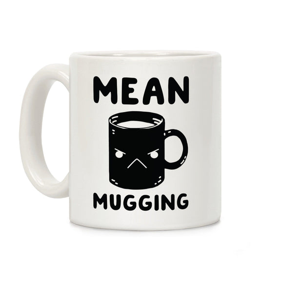 coffee,mug,gift,cup,mean mugging,lookhuman