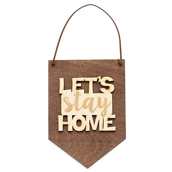 lets stay home,sign,banner,home decor,woodwork
