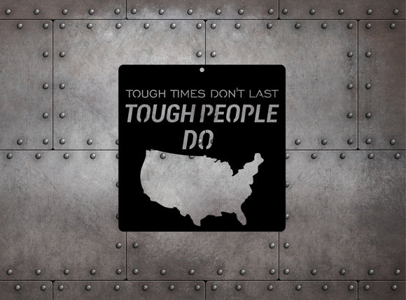 Tough Times Don't Last Tough People Do Metal Wall Decor