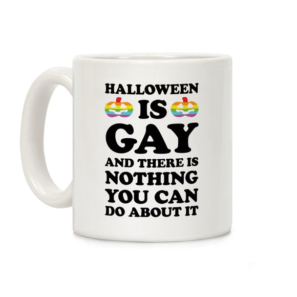 coffee,mug,cup,Halloween,gay,nothing,about