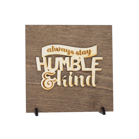 always stay humble and kind,sign,wood,home decor,handmade,woodwork